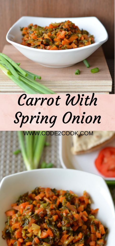 Carrot spring onion dry curry is prepared using green onions and carrots. This combination tastes amazingly heavenly must say, it has the sweetness of carrots with the pungent flavors of spring onion mixed with few spices. A perfect side dish with chapati or rice which does not take much time to cook.