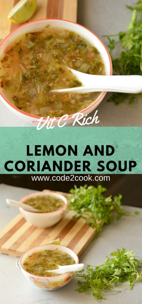 Lemon and coriander soup is easy to make, with herbs like coriander, chopped carrot,cabbage and boil in vegetable stalk. This is so nutritious and flavorful.