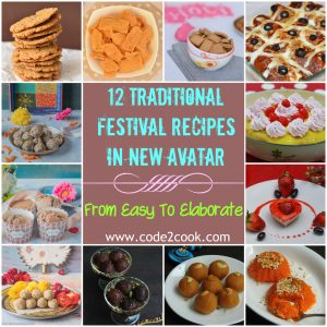 Makar Sankranti, Valentine and Holi festival celebrated so far and many more to come. Today I am sharing 12 traditional festival recipes for you to try out on coming occasions. www.code2cook.com