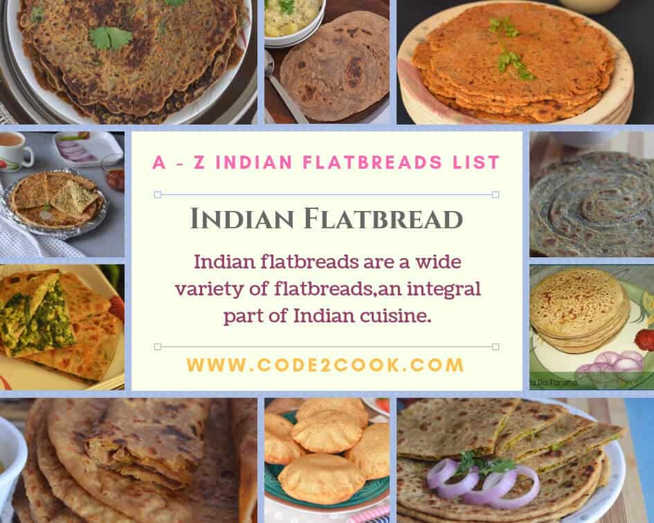 "Indian Flatbreads are a variety of flatbreads or called ""Paratha"" in Hindi. This is an integral part of Indian cuisine irrespective of anything."