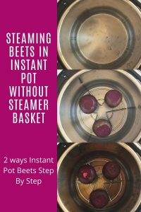 step by step steaming of beets in instant pot. A pinterest image.